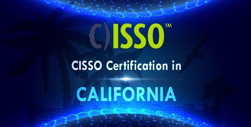 CISSO Certification in California