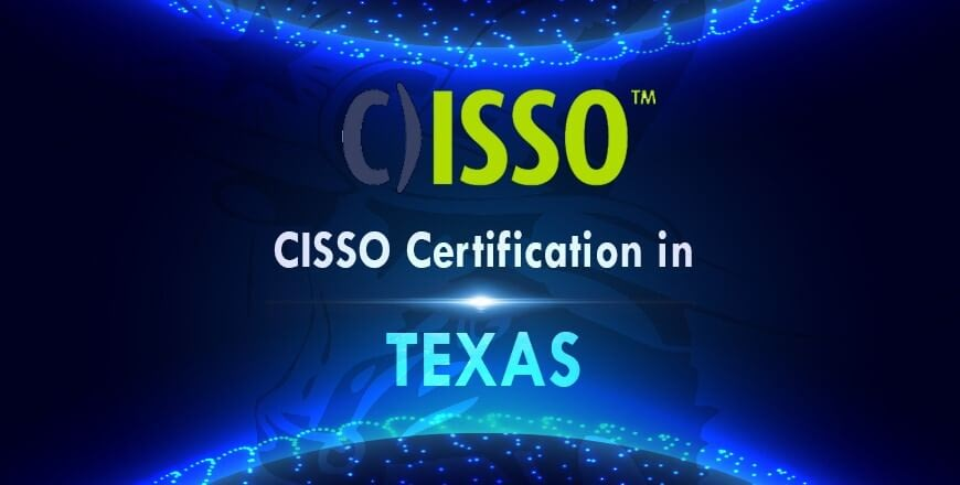 CISSO Certification in Texas