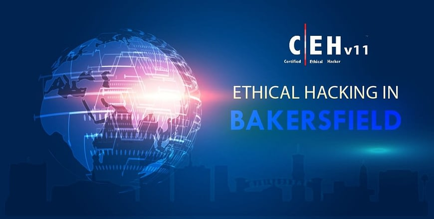 Ethical-hacking-in-Bakersfield